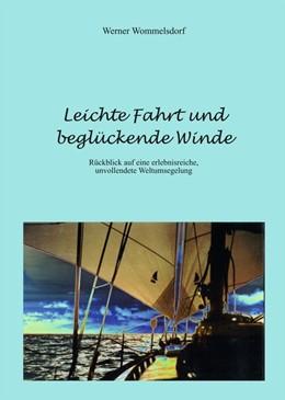 Abbildung von Wommelsdorf   Leichte Fahrt und beglückende Winde   1., Auflage   2015   Rückblick auf eine erlebnisrei...