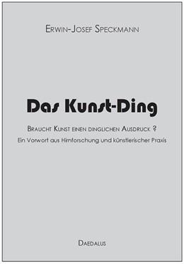 Abbildung von Speckmann | Das Kunst-Ding | 1. Auflage | 2016 | beck-shop.de