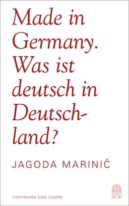 Abbildung von Marinic | Made in Germany | 2016 | Was ist deutsch in Deutschland...