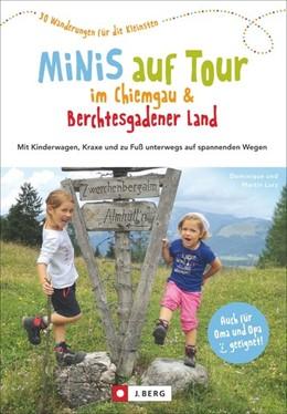 Abbildung von Lurz | Minis auf Tour im Chiemgau & Berchtesgadener Land | 1. Auflage | 2016 | beck-shop.de