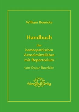 Abbildung von Boericke | Handbuch der homöopathischen Arzneimittellehre mit Repertorium | 2018 | Arzneimitttellehre und Reperto...