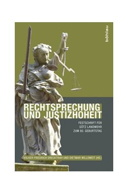 Abbildung von Drecktrah / Willoweit | Rechtsprechung und Justizhoheit | 1. Auflage | 2015 | beck-shop.de