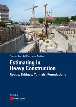 Abbildung von Jacob / Müller | Estimating in Heavy Construction | 1. Auflage | 2016 | beck-shop.de