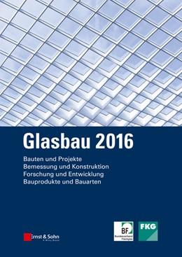 Abbildung von Weller / Tasche | Glasbau 2016 | 2016