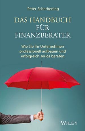 Das Handbuch für Finanzberater | Scherbening, 2016 | Buch (Cover)