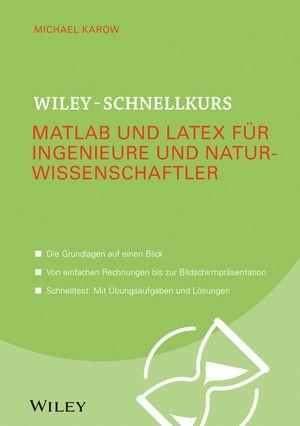 Wiley-Schnellkurs Matlab und LaTeX für Ingenieure und Naturwissenschaftler | Karow, 2019 | Buch (Cover)