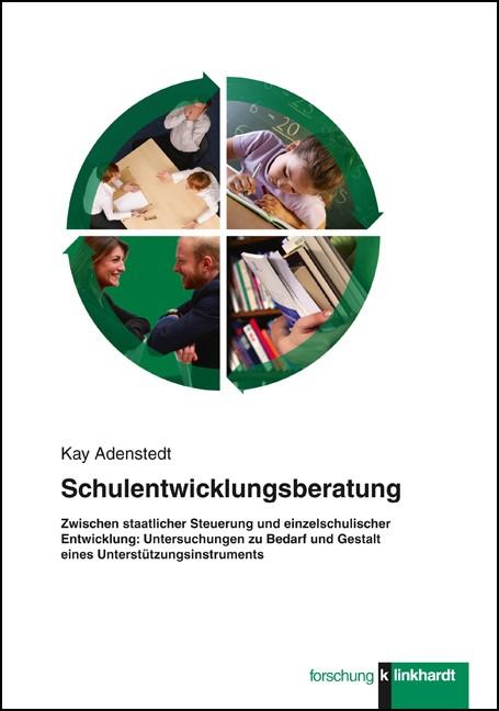 Abbildung von Adenstedt | Schulentwicklungsberatung - Zwischen staatlicher Steuerung und einzelschulischer Entwicklung | 2015