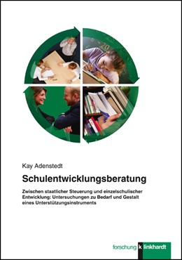 Abbildung von Adenstedt | Schulentwicklungsberatung - Zwischen staatlicher Steuerung und einzelschulischer Entwicklung | 2015 | Untersuchungen zu Bedarf und G...