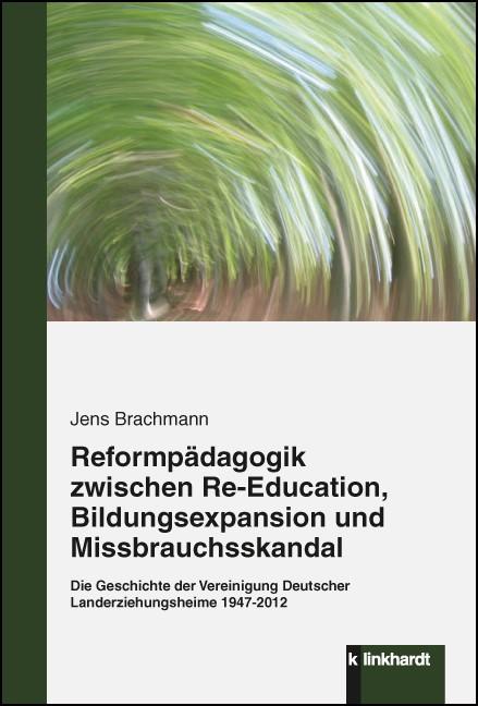 Reformpädagogik zwischen Re-Education, Bildungsexpansion und Missbrauchsskandal | Brachmann, 2015 | Buch (Cover)