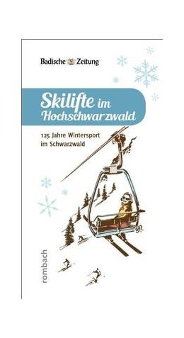 Abbildung von Skilifte im Hochschwarzwald | 1. Auflage | 2016 | beck-shop.de