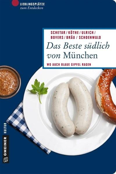 Das Beste südlich von München | Bovers / Bräu / Köthe | 2. Auflage, 2016 | Buch (Cover)