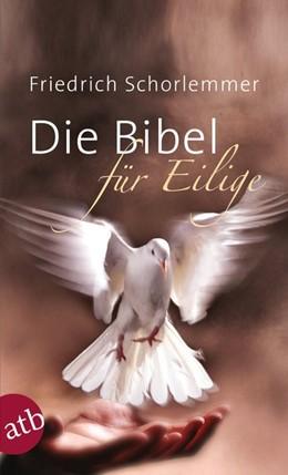 Abbildung von Schorlemmer | Die Bibel für Eilige | 2016