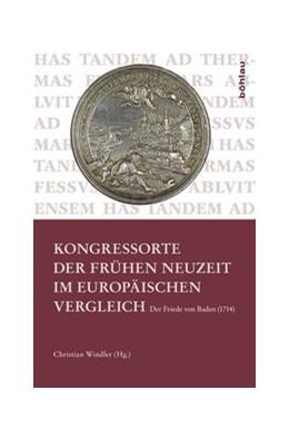 Abbildung von Windler | Kongressorte der Frühen Neuzeit im europäischen Vergleich | 2015 | Der Friede von Baden (1714)