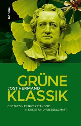 Abbildung von Hermand | Grüne Klassik | 2016 | Goethes Naturverständnis in Ku...