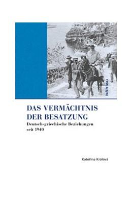 Abbildung von Králová   Das Vermächtnis der Besatzung   2016   Deutsch-griechische Beziehunge...   2