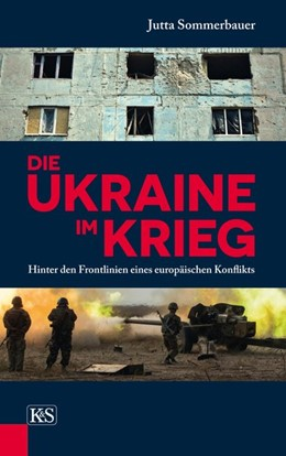 Abbildung von Sommerbauer | Die Ukraine im Krieg | 1. Auflage | 2016 | beck-shop.de