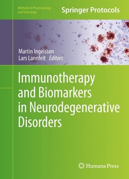 Abbildung von Ingelsson / Lannfelt | Immunotherapy and Biomarkers in Neurodegenerative Disorders | 1. Auflage | 2016 | beck-shop.de