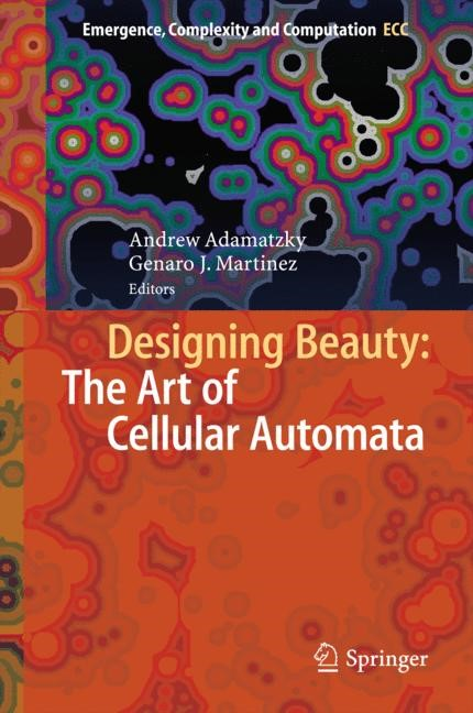 Designing Beauty: The Art of Cellular Automata | Adamatzky / Martínez | 1st ed. 2016, 2016 | Buch (Cover)