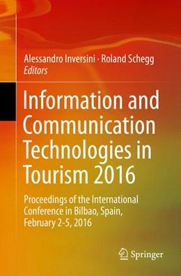 Abbildung von Inversini / Schegg | Information and Communication Technologies in Tourism 2016 | 1. Auflage | 2016 | beck-shop.de