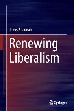 Abbildung von Sherman | Renewing Liberalism | 1. Auflage | 2016 | beck-shop.de