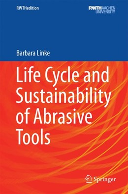 Abbildung von LINKE | Life Cycle and Sustainability of Abrasive Tools | 1. Auflage | 2016 | beck-shop.de