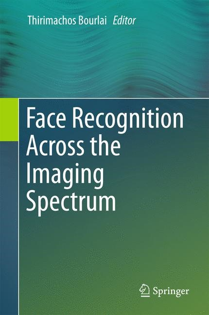 Face Recognition Across the Imaging Spectrum | Bourlai | 1st ed. 2016, 2016 | Buch (Cover)