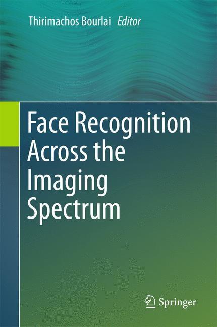 Abbildung von Bourlai | Face Recognition Across the Imaging Spectrum | 1st ed. 2016 | 2016