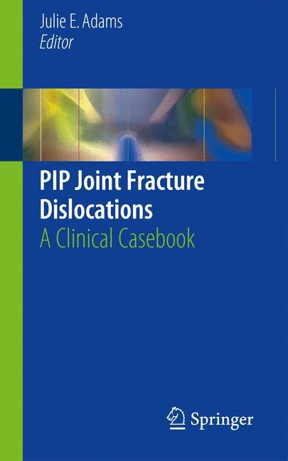 PIP Joint Fracture Dislocations | Adams | 1st ed. 2016, 2016 | Buch (Cover)