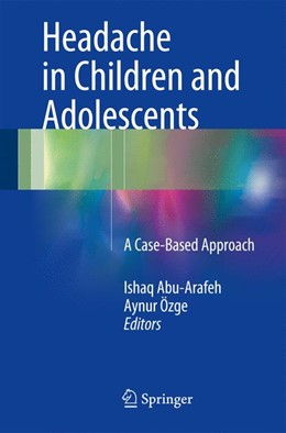 Abbildung von Abu-Arafeh / Özge | Headache in Children and Adolescents | 1st ed. 2016 | 2016 | A Case-Based Approach
