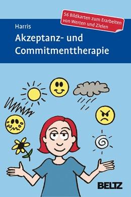 Abbildung von Harris | Akzeptanz- und Commitmenttherapie | 1. Auflage | 2016 | beck-shop.de