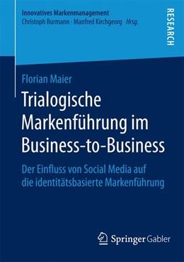 Abbildung von Maier | Trialogische Markenführung im Business-to-Business | 1. Auflage | 2015 | beck-shop.de
