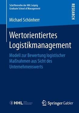 Abbildung von Schönherr   Wertorientiertes Logistikmanagement   2015   Modell zur Bewertung logistisc...