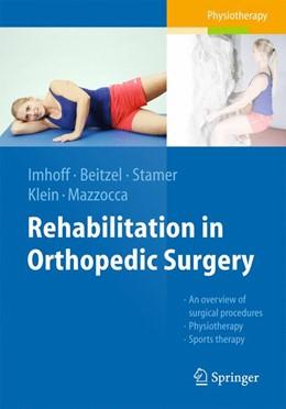 Abbildung von Imhoff / Beitzel | Rehabilitation in Orthopedic Surgery | 2. Auflage | 2015 | beck-shop.de