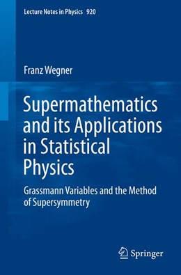 Abbildung von Wegner | Supermathematics and its Applications in Statistical Physics | 1st ed. 2016 | 2016 | Grassmann Variables and the Me... | 920