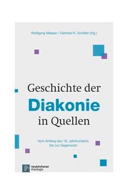 Abbildung von Maaser / Schäfer   Geschichte der Diakonie in Quellen   1. Auflage   2016   beck-shop.de
