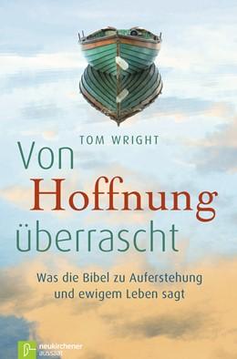 Abbildung von Wright | Von Hoffnung überrascht | 2. Auflage | 2016 | Was die Bibel zu Auferstehung ...