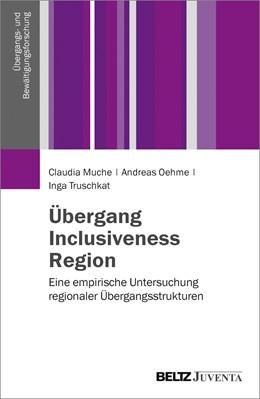 Abbildung von Muche / Oehme / Truschkat | Übergang, Inclusiveness, Region | 2016 | Eine empirische Untersuchung r...