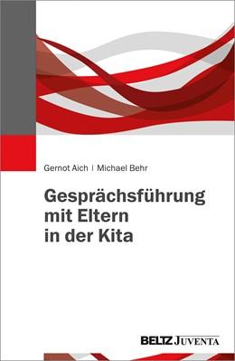 Abbildung von Aich / Behr   Gesprächsführung mit Eltern in der Kita   1. Auflage   2016   beck-shop.de