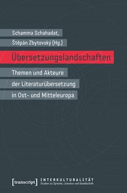 Abbildung von Schahadat / Zbytovsky | Übersetzungslandschaften | 2016 | Themen und Akteure der Literat... | 9