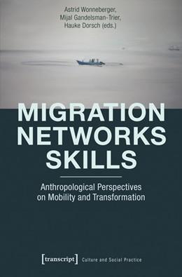 Abbildung von Wonneberger / Gandelsman-Trier / Dorsch | Migration - Networks - Skills | 2016 | Anthropological Perspectives o...