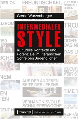 Abbildung von Wurzenberger   Intermedialer Style   2016   Kulturelle Kontexte und Potenz...
