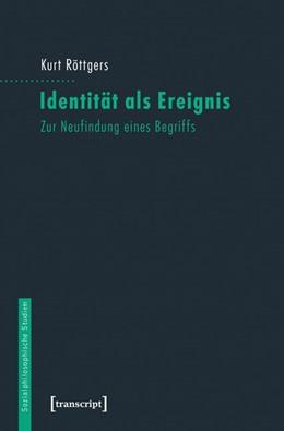Abbildung von Röttgers   Identität als Ereignis   1. Auflage   2016   11   beck-shop.de