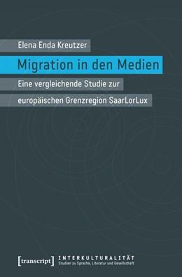 Abbildung von Kreutzer | Migration in den Medien | 2016 | Eine vergleichende Studie zur ... | 10