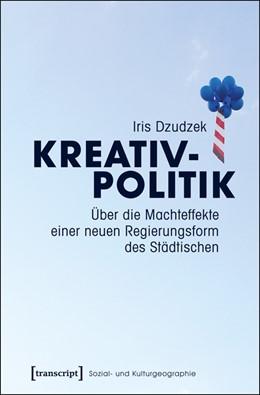 Abbildung von Dzudzek | Kreativpolitik | 2016 | Über die Machteffekte einer ne... | 13