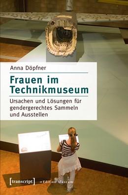 Abbildung von Döpfner   Frauen im Technikmuseum   1. Auflage   2016   21   beck-shop.de