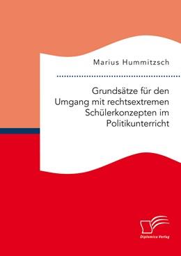 Abbildung von Hummitzsch | Grundsätze für den Umgang mit rechtsextremen Schülerkonzepten im Politikunterricht | 1. Auflage | 2015 | beck-shop.de