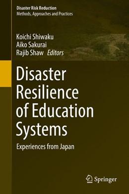 Abbildung von Shiwaku / Sakurai | Disaster Resilience of Education Systems | 1. Auflage | 2016 | beck-shop.de