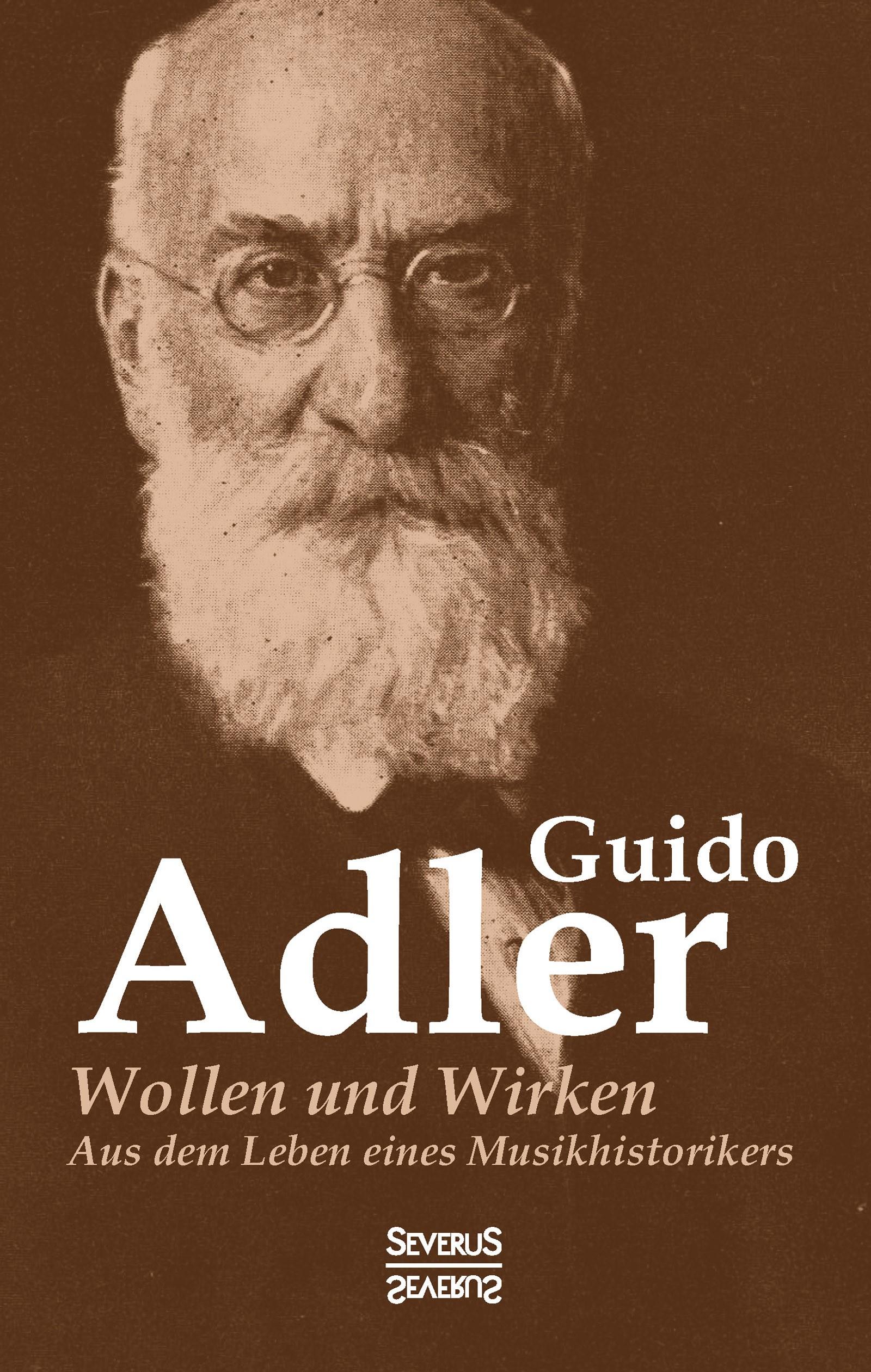 Wollen und Wirken: aus dem Leben eines Musikhistorikers | Adler, 2016 | Buch (Cover)