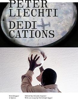 Abbildung von Gsponer   Peter Liechti - Dedications   1. Auflage   2016   beck-shop.de