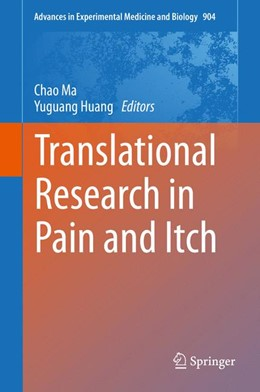 Abbildung von Ma / Huang   Translational Research in Pain and Itch   1st ed. 2016   2016   904